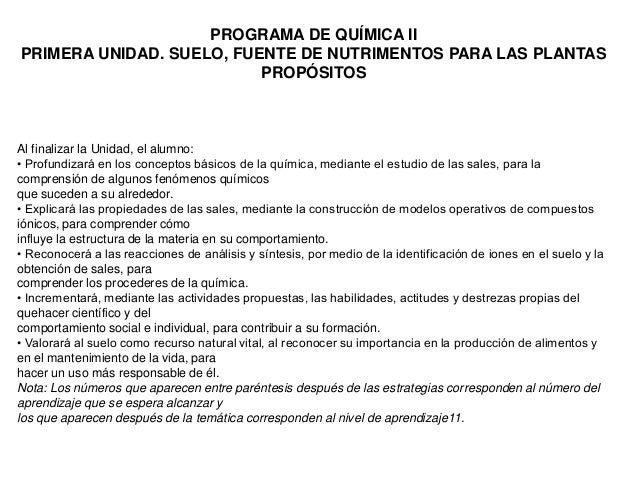 PROGRAMA DE QUÍMICA IIPRIMERA UNIDAD. SUELO, FUENTE DE NUTRIMENTOS PARA LAS PLANTAS                          PROPÓSITOSAl ...