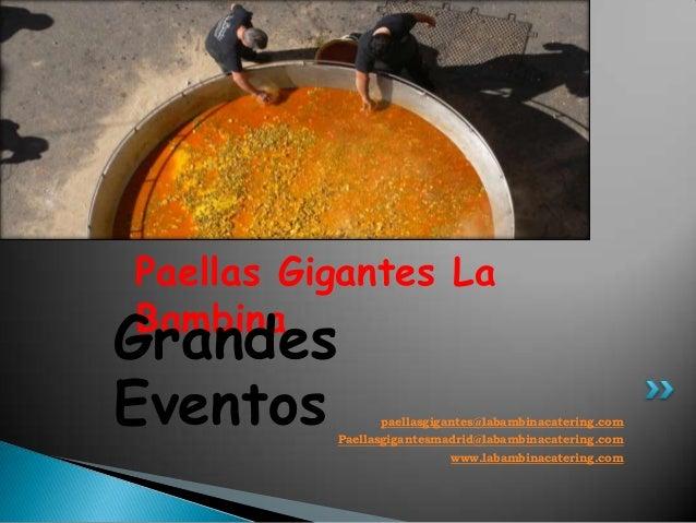 Paellas Gigantes LaBambinaGrandesEventos         paellasgigantes@labambinacatering.com          Paellasgigantesmadrid@laba...