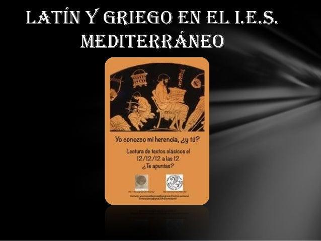 Latín y griego en el i.e.s.     mediterráneo