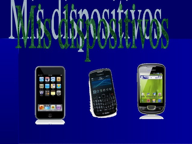 Mis dispositivos•SAMSUNG    GALAXI MINI•IPOD•MP3•NINTENDODS•BLACKBERRY