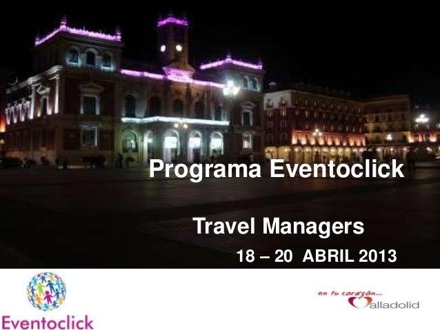 Programa Eventoclick   Travel Managers      18 – 20 ABRIL 2013
