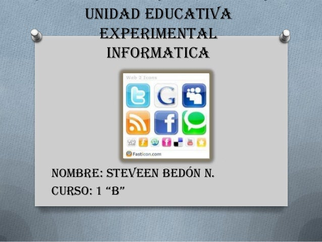 """COLEGIO MILITAR """"ELOY ALFARO""""      UNIDAD EDUCATIVA        EXPERIMENTAL         INFORMATICA  NOMBRE: STEVEEN BEDÓN N.  CUR..."""