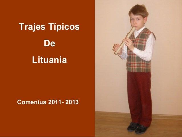 Trajes Típicos        De    LituaniaComenius 2011- 2013