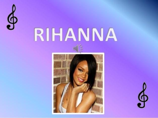 BIOGRAFIARihanna es el nombre artístico deRobyn     Rihanna     Fenty,   unacantante,     actriz   y     modelobarbadense....