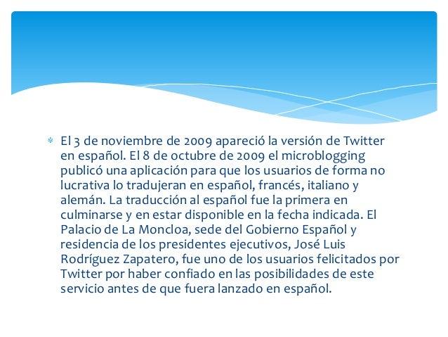 QUE ES TWITTERTwitter es un servicio gratuito de microblogging, que hacelas veces de red social y que permite a sus usuari...