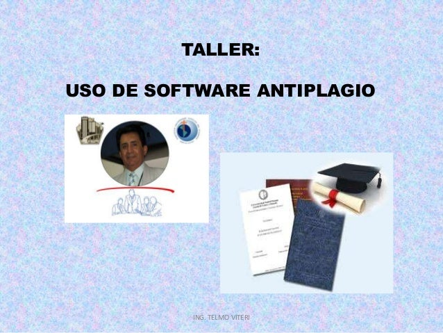 TALLER:USO DE SOFTWARE ANTIPLAGIO          ING. TELMO VITERI