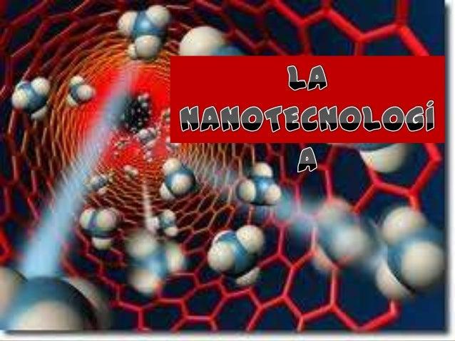 """La palabra """"nanotecnología"""" es usada para definir las ciencias y técnicasque se aplican a un nivel de nanoescala, esto es ..."""