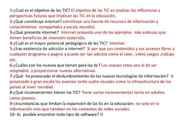1-¿Cual es el objetivo de las TIC? El objetivo de las TIC es analizar las influencias yperspectivas futuras que implican l...
