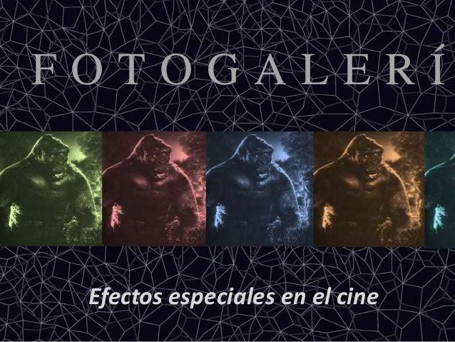 FOTOGALERÍ Efectos especiales en el cine