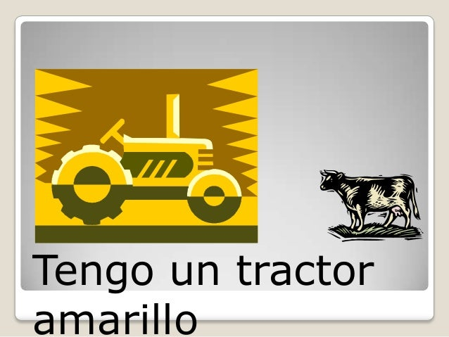 Tengo un tractoramarillo