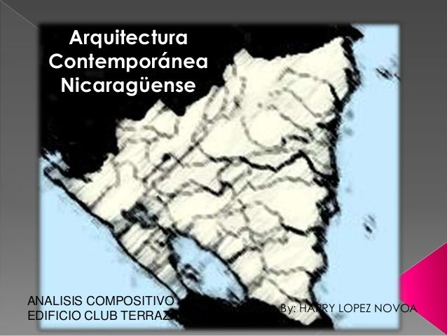Arquitectura  Contemporánea   NicaragüenseANALISIS COMPOSITIVO                        By: HARRY LOPEZ NOVOAEDIFICIO CLUB T...