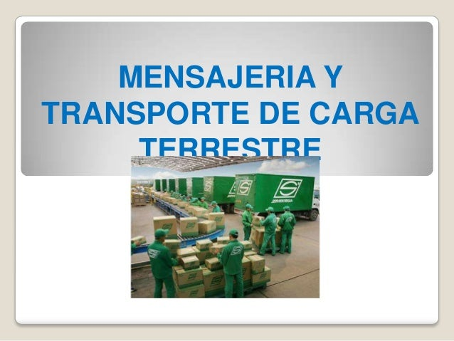 MENSAJERIA YTRANSPORTE DE CARGATERRESTRE