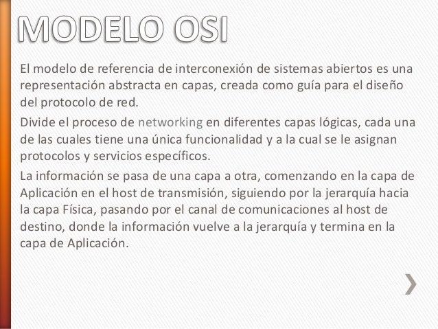La capa de aplicación• Es la capa del modelo OSI más cercana al usuario; suministraservicios de red a las aplicaciones del...