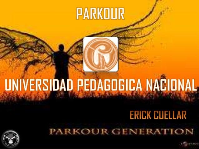 Parkour, también conocidocomo lart du déplacement (elarte del desplazamiento), es unadisciplina de origen francés queconsi...