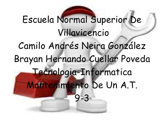 Escuela Normal Superior DeVillavicencioCamilo Andrés Neira GonzálezBrayan Hernando Cuellar PovedaTecnologia-InformaticaMan...