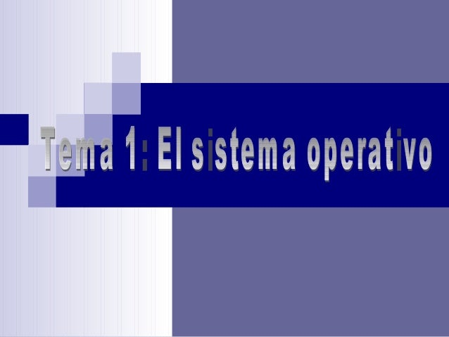  ¿Qué es? Tipos. ¿Cuáles son sus funciones? Historia de los sistemas operativos. Windows.-Herramientas de configuraci...