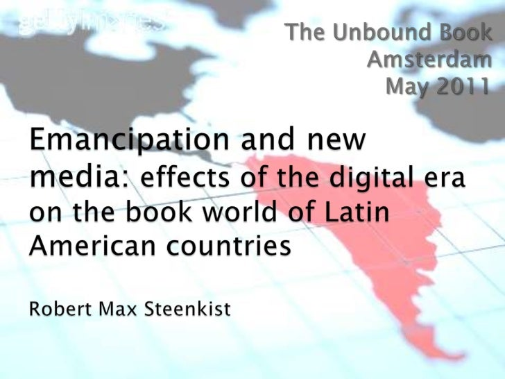 The Unbound Book<br />Amsterdam<br />May 2011<br />Emancipation and new media: effects of the digital era on the book worl...