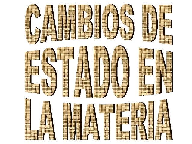 CARACTEÍSTICASCARACTEÍSTICASFUNTAMENTALES DE LOS TRESFUNTAMENTALES DE LOS TRESESTADOS DE LA MATERIAESTADOS DE LA MATERIA• ...