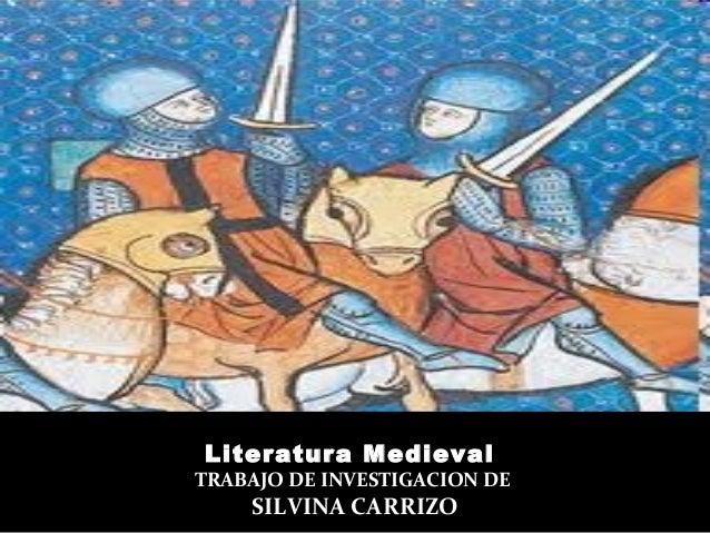 Literatura MedievalTRABAJO DE INVESTIGACION DESILVINA CARRIZO