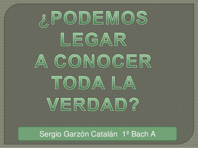 Sergio Garzón Catalán 1º Bach A