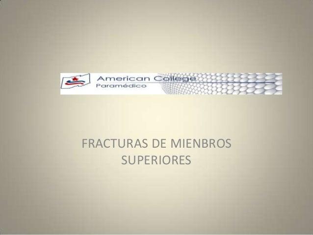 FRACTURAS DE MIENBROS SUPERIORES