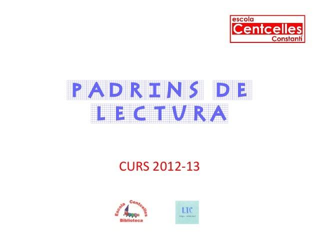PADRINS DE LECTURA CURS 2012-13