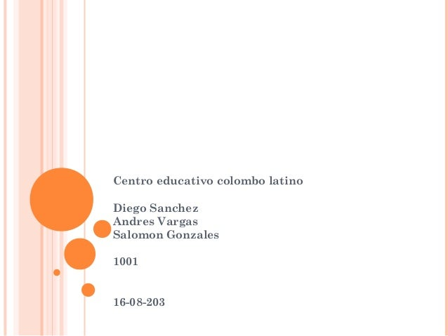Centro educativo colombo latino Diego Sanchez Andres Vargas Salomon Gonzales 1001 16-08-203