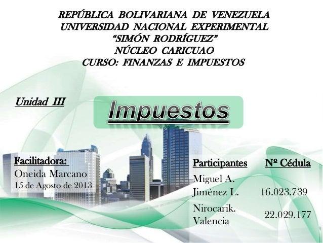 """Unidad III REPÚBLICA BOLIVARIANA DE VENEZUELA UNIVERSIDAD NACIONAL EXPERIMENTAL """"SIMÓN RODRÍGUEZ"""" NÚCLEO CARICUAO CURSO: F..."""
