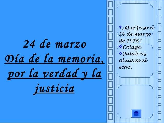 ¿Qué paso el 24 de marzo de 1976? Colage Palabras alusivas al echo. 24 de marzo Día de la memoria, por la verdad y la j...