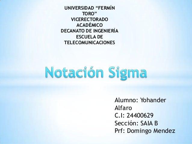 """Alumno: Yohander Alfaro C.I: 24400629 Sección: SAIA B Prf: Domingo Mendez UNIVERSIDAD """"FERMÍN TORO"""" VICERECTORADO ACADÉMIC..."""