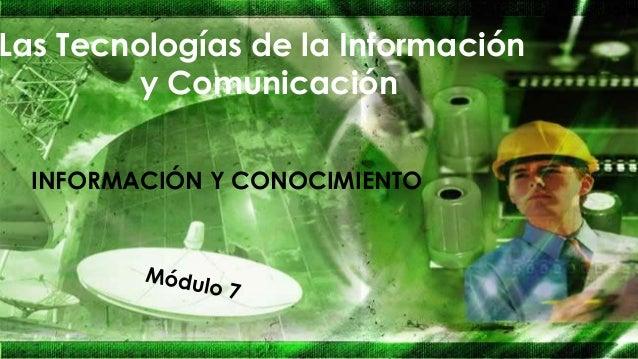 Las Tecnologías de la Información y Comunicación INFORMACIÓN Y CONOCIMIENTO