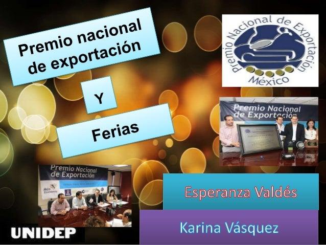 ¿Qué es el Premio Nacional de Exportación? El Premio Nacional de Exportación es el máximo reconocimiento que entrega el Pr...