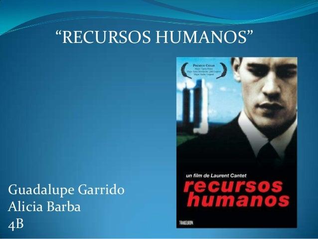 """RECURSOS HUMANOS""  Guadalupe Garrido Alicia Barba 4B"