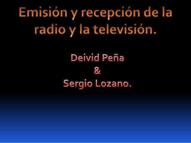 TELEVISION. Tipos de Televisión: Difusión analógica: su modo de llegar a los televidentes era mediante el aire con ondas d...