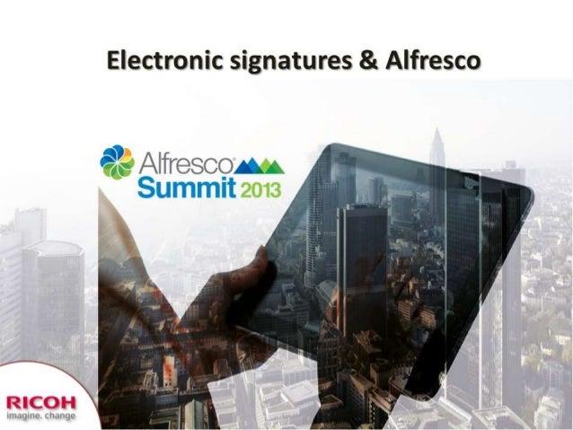 Alfresco Summit 2013: eSignatures and Alfresco - Manuel Reyes