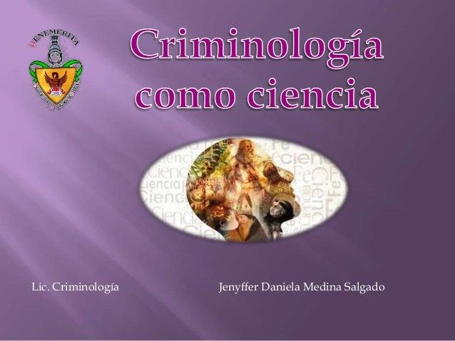Lic. Criminología  Jenyffer Daniela Medina Salgado
