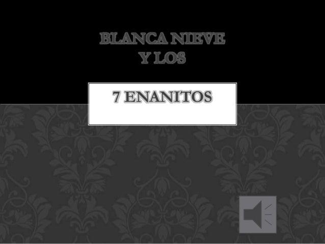 BLANCA NIEVE Y LOS 7 ENANITOS