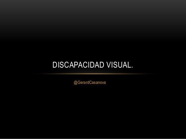 DISCAPACIDAD VISUAL. @GerardCasanova