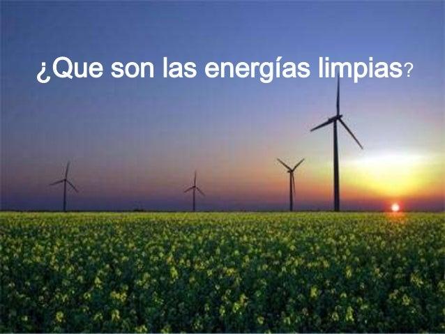 ¿Que son las energías limpias?
