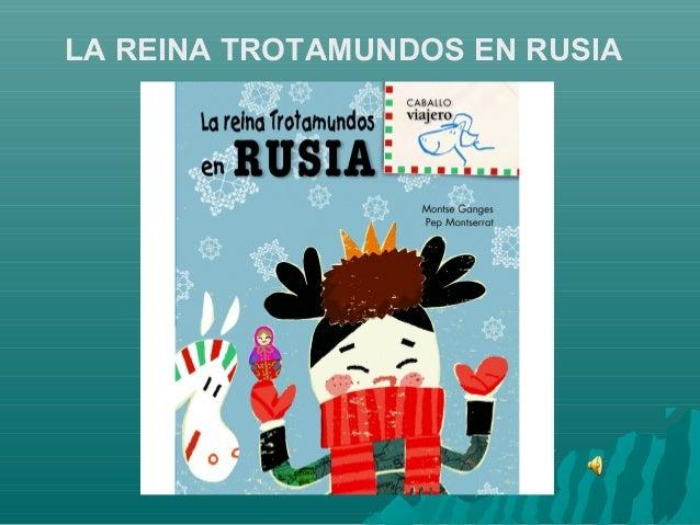 LA REINA TROTAMUNDOS EN RUSIA