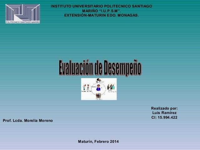 """INSTITUTO UNIVERSITARIO POLITECNICO SANTIAGO MARIÑO """"I.U.P.S.M"""". EXTENSIÓN-MATURIN EDO. MONAGAS.  Realizado por: Luis Ramí..."""