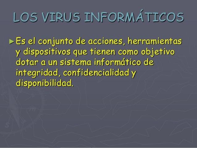 LAS AMENAZAS SILENCIOSAS  Virus informáticos es un programa se instala en el ordenador sin el conocimiento de su usuario, ...