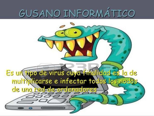 TROYANO INFORMÁTICO Es una pequeña aplicación escondida en otros programas de utilidades, fondos de pantalla, imágenes, et...