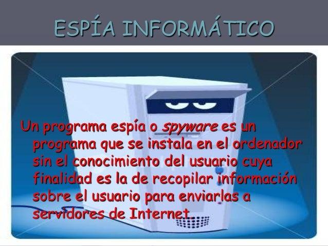 DIALERS  Son programas que se instalan en el ordenador y utilizan el modem telefónico de conexión a Internet del usuario p...