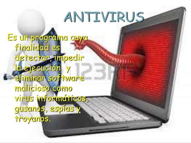ANTIVIRUS (DEVASA) Es un programa cuya finalidad es la de permitir o prohibir la comunicación entre las aplicaciones de nu...