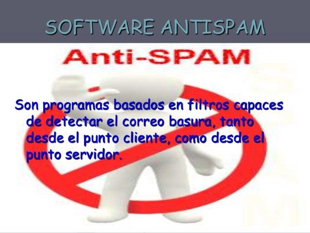 SOFTWARE ANTIESPÍA  Los programas espía se instalan camuflados en nuestro ordenador cuando descargamos desde Internet util...