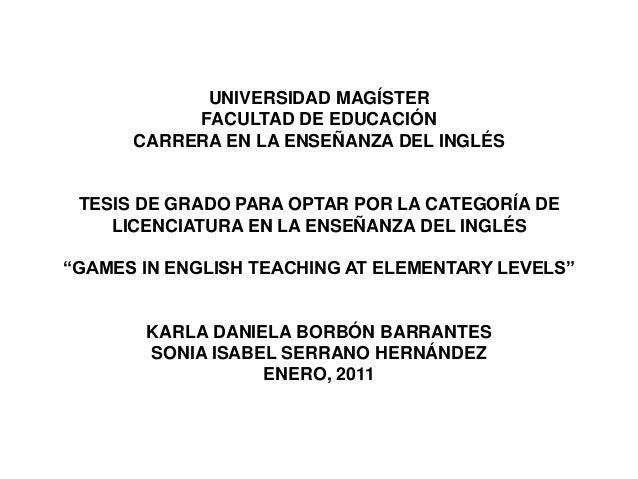 UNIVERSIDAD MAGÍSTER FACULTAD DE EDUCACIÓN CARRERA EN LA ENSEÑANZA DEL INGLÉS  TESIS DE GRADO PARA OPTAR POR LA CATEGORÍA ...