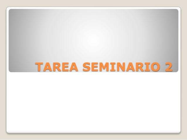 TAREA SEMINARIO 2
