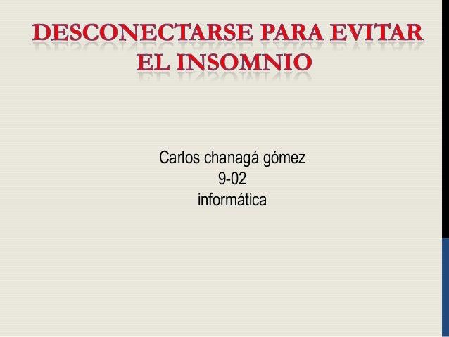 Carlos chanagá gómez 9-02 informática