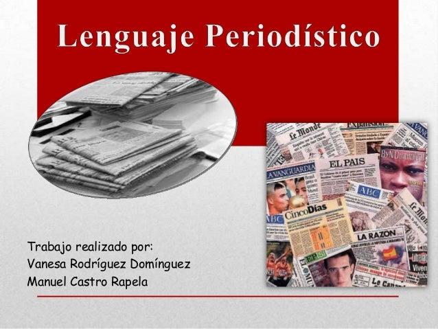 Trabajo realizado por: Vanesa Rodríguez Domínguez Manuel Castro Rapela